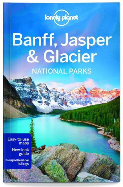 BANFF, JASPER & GLACIER NATIONAL PARKS 4ED -ANGLAIS-
