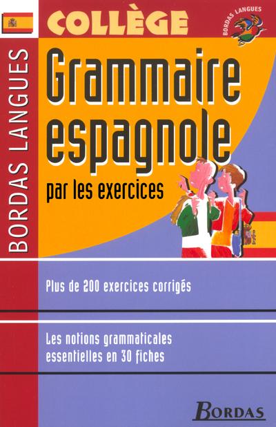 BORDAS LANGUES - GRAMMAIRE ESPAGNOLE PAR LES EXERCICES