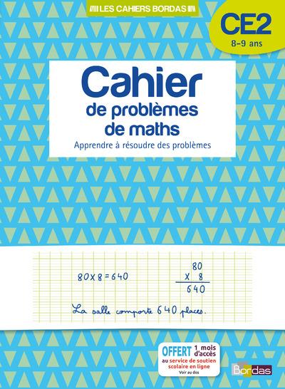 LES CAHIERS BORDAS - CAHIER DE PROBLEMES DE MATHS CE2