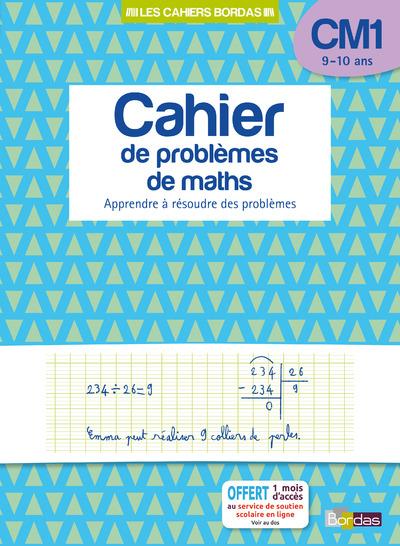LES CAHIERS BORDAS - CAHIER DE PROBLEMES DE MATHS CM1
