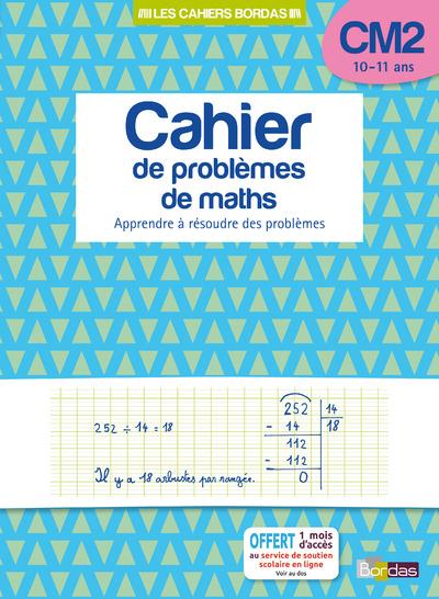 LES CAHIERS BORDAS - CAHIER DE PROBLEMES DE MATHS CM2