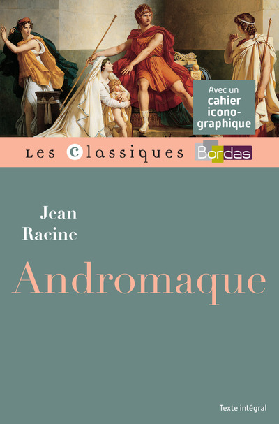 CLASSIQUES BORDAS - ANDROMAQUE - RACINE