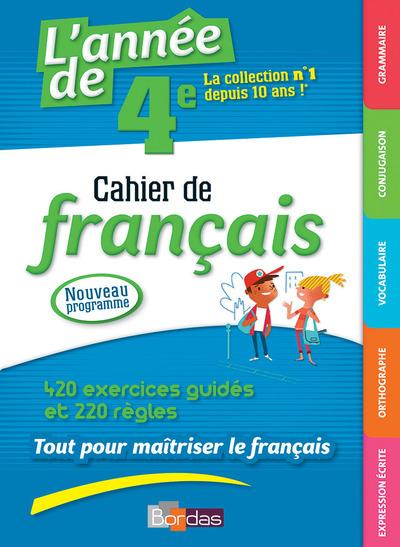 L'ANNEE DE 4E - CAHIER DE FRANCAIS