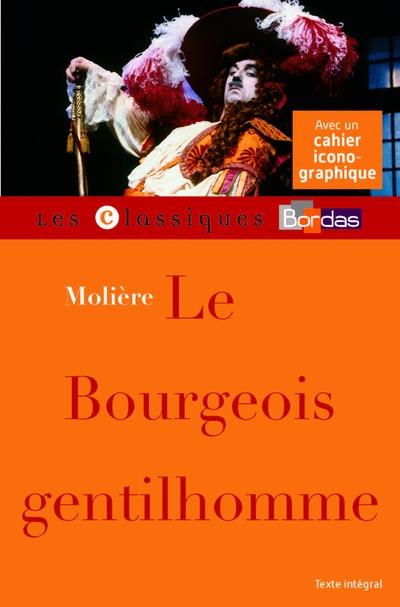 LE BOURGEOIS GENTILHOMME - MOLIERE - CLASSIQUES BORDAS -