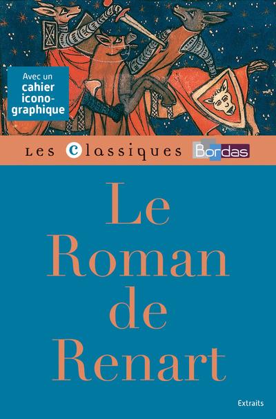 LE ROMAN DE RENART - CLASSIQUES BORDAS