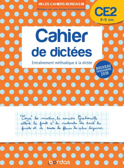 LES CAHIERS BORDAS - CAHIER DE DICTEES CE2