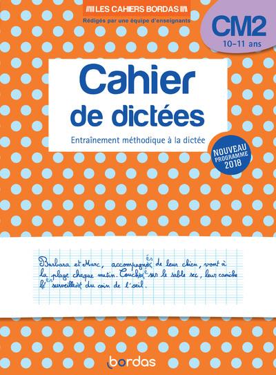 CAHIER DE DICTEES CM2 - LES CAHIERS BORDAS