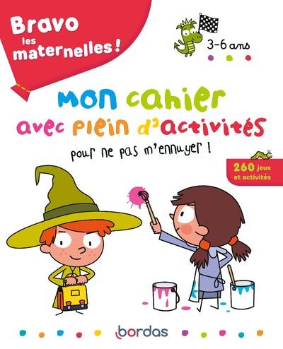 BRAVO LES MATERNELLES ! - MON CAHIER AVEC PLEIN D'ATIVITES POUR NE PAS M'ENNUYER !
