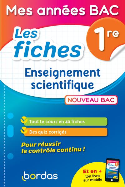 MES ANNEES BAC - LES FICHES ENSEIGNEMENT SCIENTIFIQUE 1RE