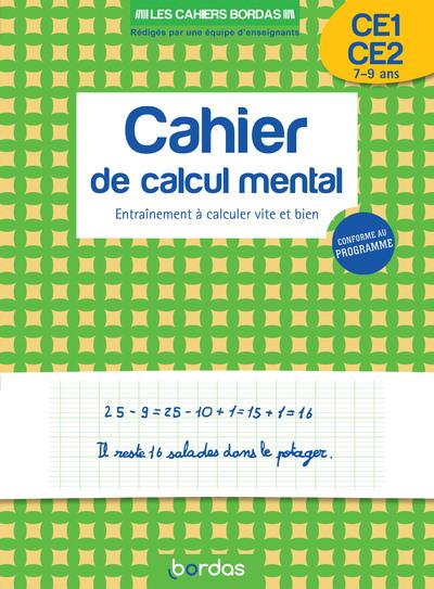 LES CAHIERS BORDAS - CALCUL MENTAL CE1-CE2 - ENTRAINEMENT A CALCULER VITE ET BIEN