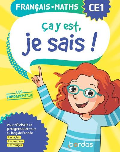 ÇA Y EST, JE SAIS ! FRANCAIS MATHS CE1 - LES FONDAMENTAUX