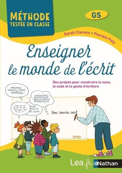 ENSEIGNER LE MONDE DE L'ECRIT - METHODE TESTEE EN CLASSE - CYCLE 1 - 2021