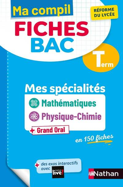 MA COMPIL FICHES BAC - MES SPECIALITES MATHS / PHYSIQUE-CHIMIE - TERMINALE