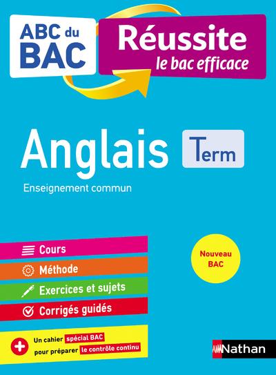 ABC DU BAC REUSSITE ANGLAIS TERM - ENSEIGNEMENT COMMUN