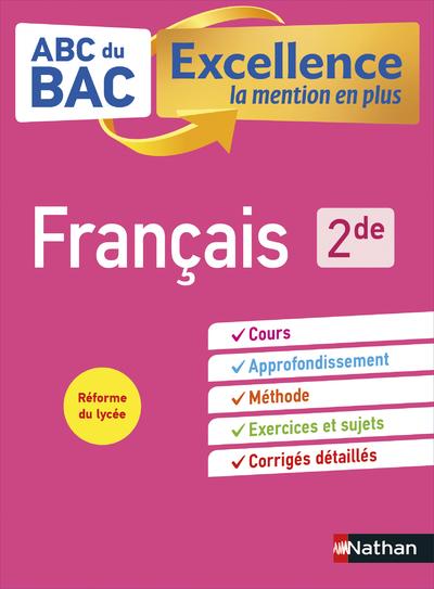 ABC DU BAC EXCELLENCE FRANCAIS 2DE