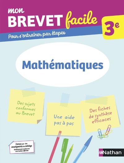 MON BREVET FACILE - MATHEMATIQUES 3E