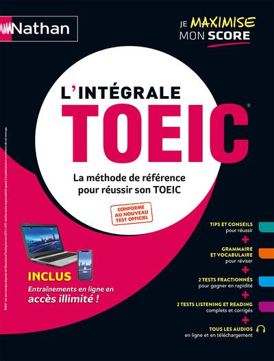 L'INTEGRALE TOEIC - LA METHODE DE REFERENCE POUR REUSSIR SON TOEIC - 2020
