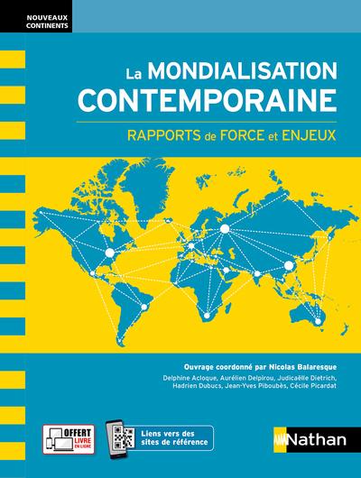 LA MONDIALISATION CONTEMPORAINE - RAPPORTS DE FORCE ET ENJEUX (NOUVEAUX CONTINENTS) 2021
