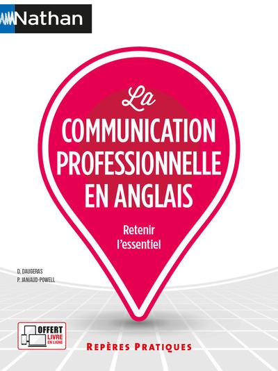 LA COMMUNICATION PROFESSIONNELLE EN ANGLAIS (REPERES PRATIQUES N°18) 2021