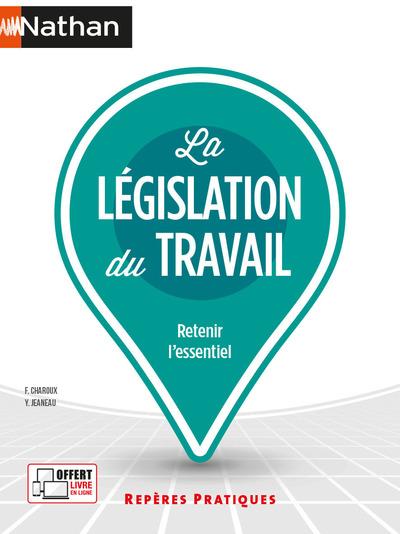 LA LEGISLATION DU TRAVAIL (REPERES PRATIQUES N°6) 2021