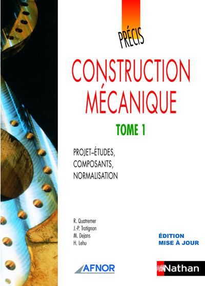 PRECIS DE CONSTRUCTION MECANIQUE - TOME I  AFNOR-NATHAN LIVRE DE L'ELEVE