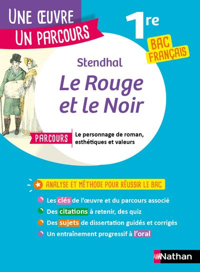 LE ROUGE ET LE NOIR - UNE OEUVRE UN PARCOURS 1RE BAC FRANCAIS