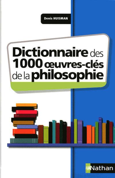 DICTIONNAIRE DES 1000 OEUVRES CLES DE LA PHILOSOPHIE