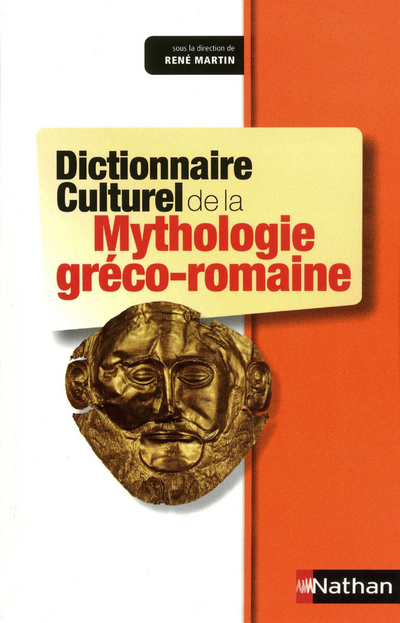 DICTIONNAIRE CULTUREL MYTHOLOGIE GRECO-ROMAINE