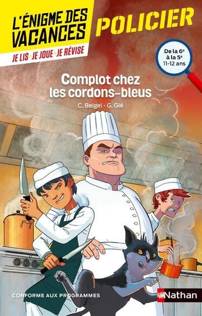 L'ENIGME DES VACANCES DE LA 6E A LA 5E COMPLOT CHEZ LES CORDONS-BLEUS