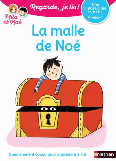 LA MALLE DE NOE - NIVEAU 1 - REGARDE JE LIS ! UNE HISTOIRE A LIRE TOUT SEUL
