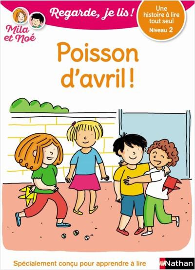 POISSON D'AVRIL - NIVEAU 2 - REGARDE JE LIS ! UNE HISTOIRE A LIRE TOUT SEUL