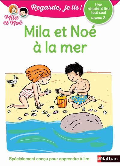 REGARDE, JE LIS ! - NIVEAU 3 : MILA ET NOE A LA MER