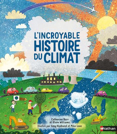 L'INCROYABLE HISTOIRE DU CLIMAT