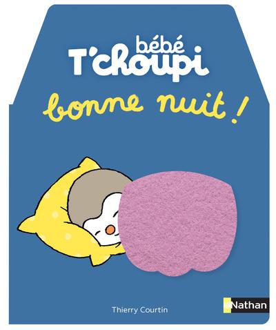 BEBE T'CHOUPI - BONNE NUIT !