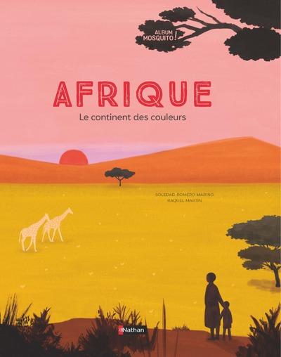 AFRIQUE - LE CONTINENT DES COULEURS