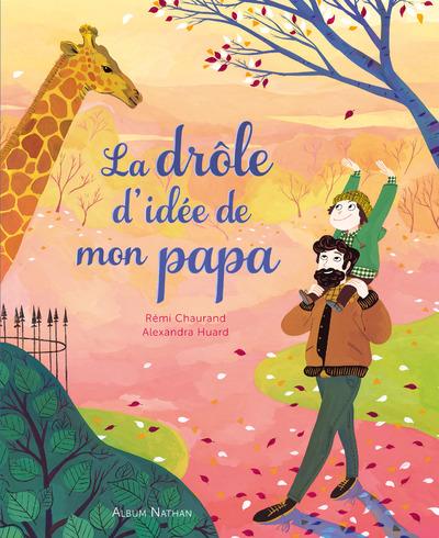 LA DROLE D'IDEE DE MON PAPA