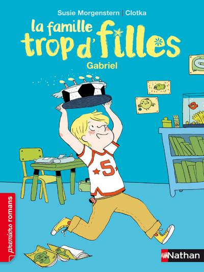 LA FAMILLE TROP D'FILLES: GABRIEL
