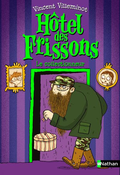 HOTEL DES FRISSONS - TOME 1 LE COLLECTIONNEUR