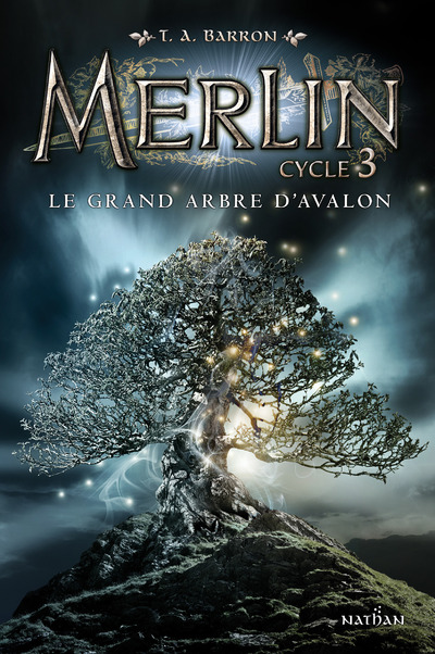MERLIN CYCLE 3 - TOME 1 LE GRAND ARBRE D'AVALON