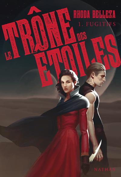 LE TRONES DES ETOILES - TOME 1 FUGITIFS