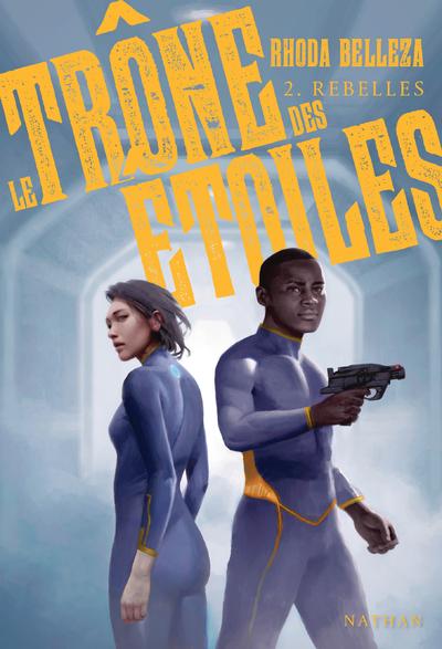 LE TRONE DES ETOILES - TOME 2 REBELLES