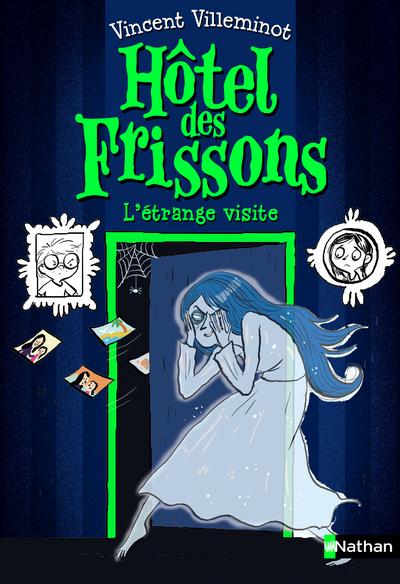 L'HOTEL DES FRISSONS - TOME 4 L'ETRANGE VISITE