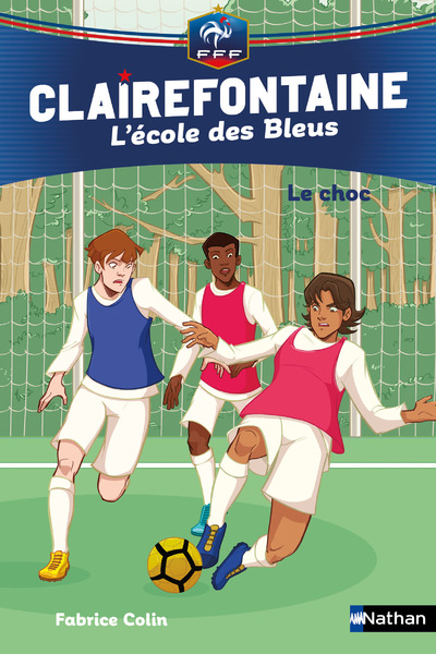 CLAIREFONTAINE L'ECOLE DES BLEUS - TOME 2 LE CHOC