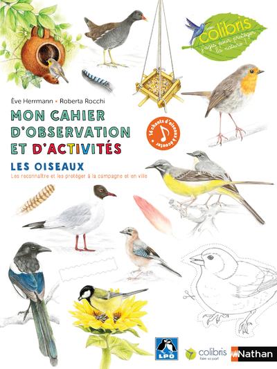 MON CAHIER D'OBSERVATION ET D'ACTIVITES - LES OISEAUX