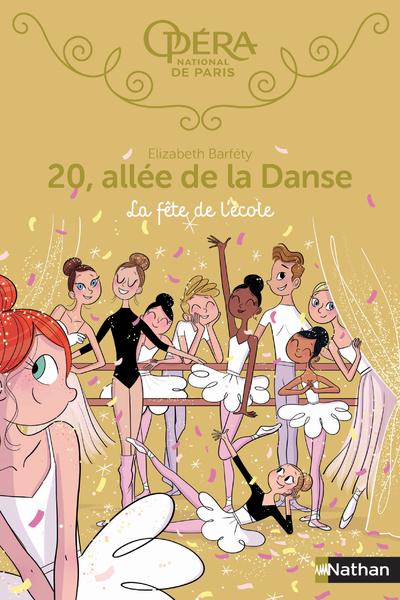 20, ALLEE DE LA DANSE - TOME 15 LA FETE A L'ECOLE