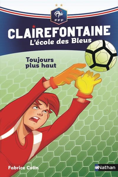 CLAIREFONTAINE L'ECOLE DES BLEUS : TOUJOURS PLUS HAUT
