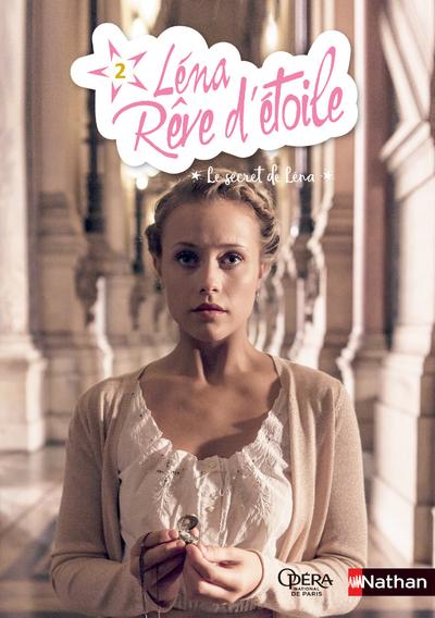 LENA, REVE D'ETOILE - TOME 2 LE SECRET DE LENA