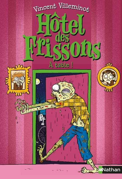 HOTEL DES FRISSONS - TOME 6 À TABLE !