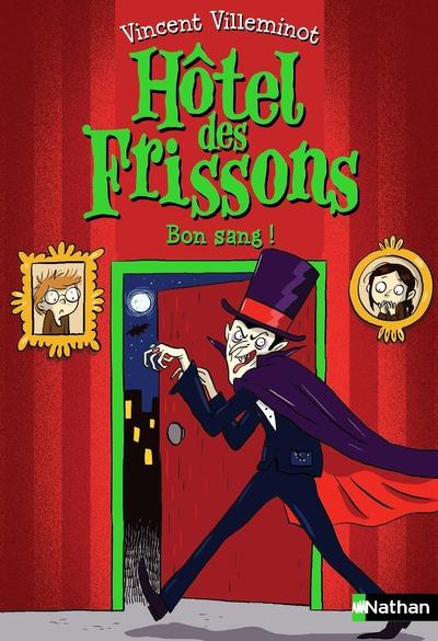 L'HOTEL DES FRISSONS - TOME 8 BON SANG !