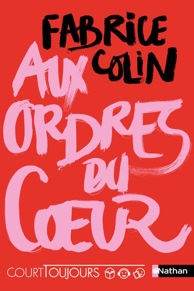 COURT TOUJOURS : AUX ORDRES DU COEUR